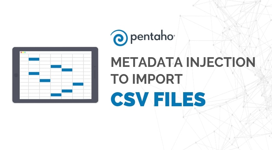 Using PDI Metadata Injection to import CSV files