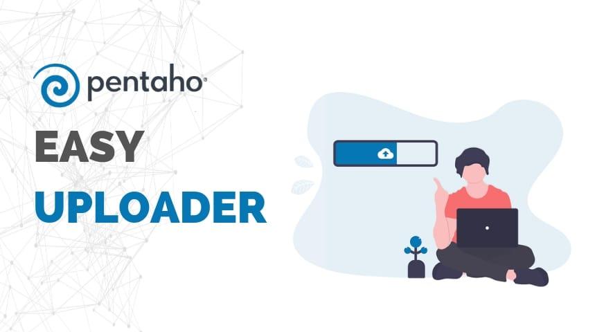 Easy uploader for Pentaho BI Server