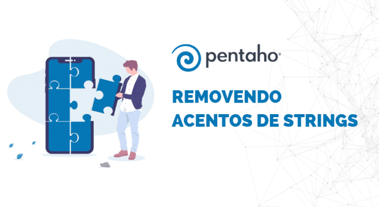 Remover acentos de strings usando o Pentaho Data Integration