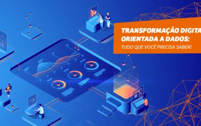 Transformação Digital orientada a dados: Tudo que você precisa saber!