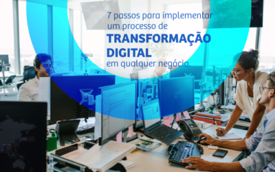 7 passos para implementar um processo de transformação digital em qualquer negócio