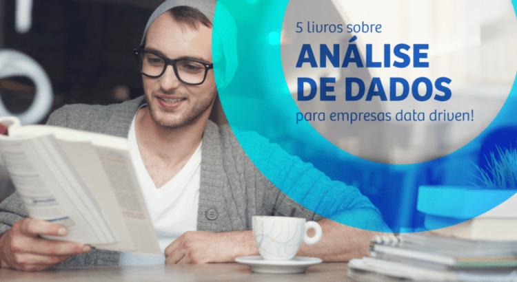 5 livros sobre análise de dados para empresas data driven!