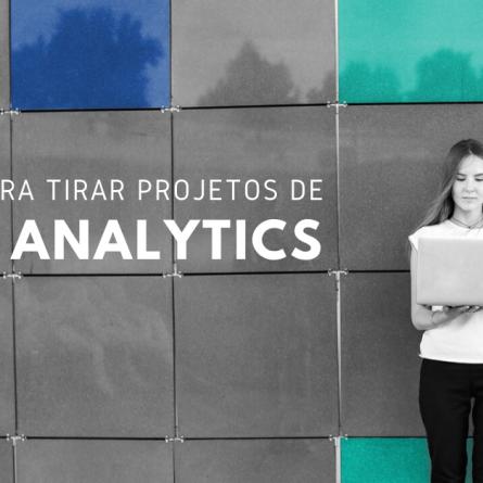 6-dicas-para-tirar-projetos-de-analytics-do-papel.