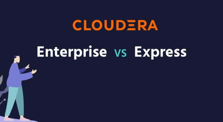 Cloudera Enterprise ou Express, qual versão usar?