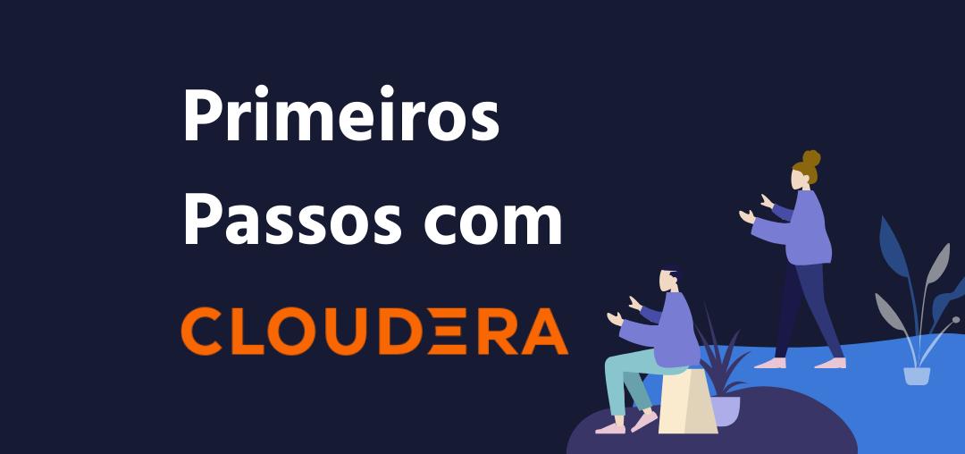 Cloudera-big-data-primeiros-passos