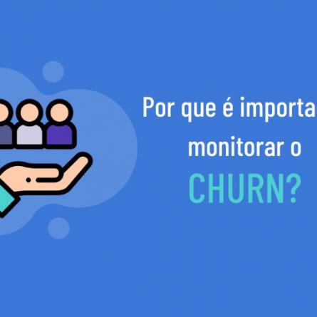 Por que é importante monitorar o churn?