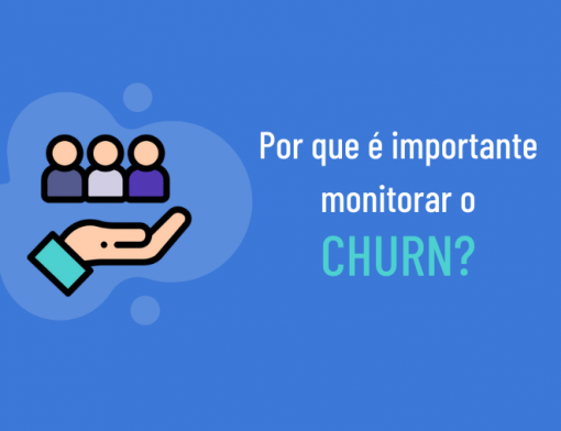 Por que é importante monitorar o churn?