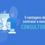 As vantagens de contratar consultoria externa