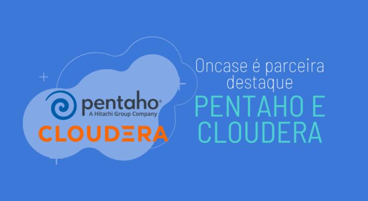 Oncase é parceira destaque Pentaho e Cloudera