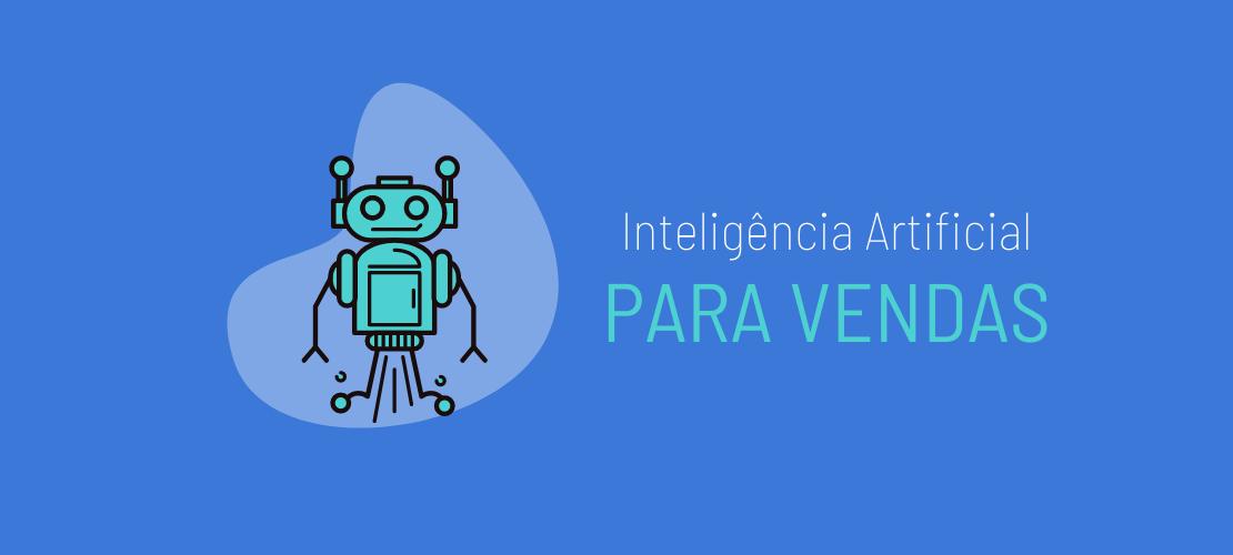 Entenda como funciona inteligência artificial para vendas