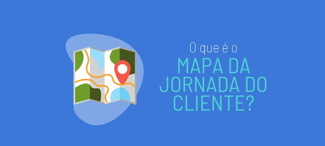 Capa do post sobre Mapa de jornada do cliente