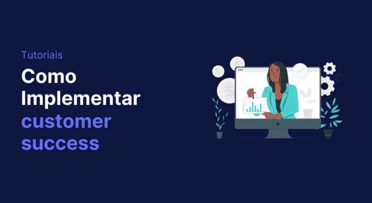 Como implementar customer success? Defina métricas relevantes