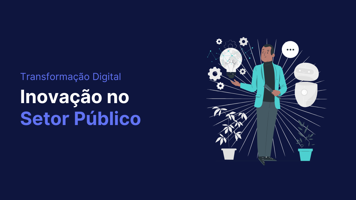 Inovação no setor público: use dados para mais resultados!